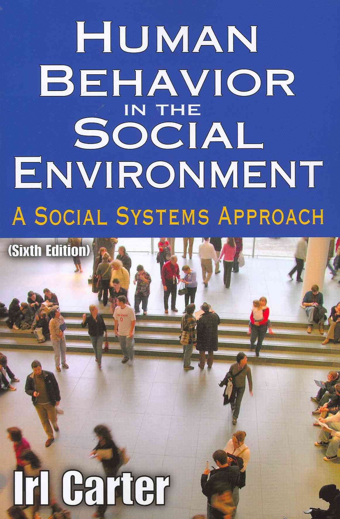 human behavior and the social environment essay Abstract = social and behavioral research is crucial for securing environmental  sustainability and improving human living environments to put the following.