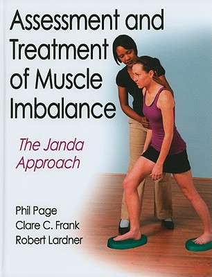Assessment and Treatment of Muscle Imbalance By Page, Phil/ Frank, Clare C./ Lardner, Robert